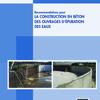 Recommandations pour la construction en béton des ouvrages d'épuration des eaux